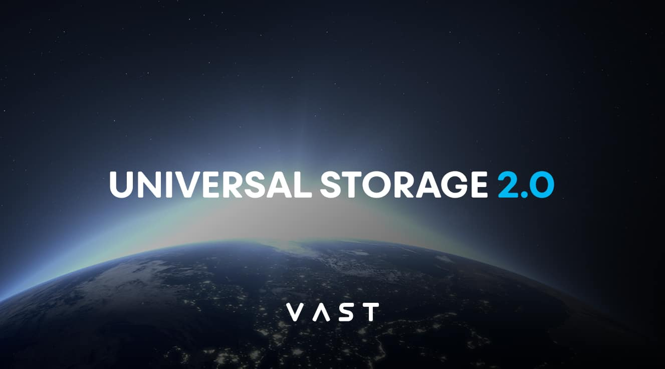 VAST Data Launches Next Generation Universal Storage Architecture Designed to Increase Performance, Resilience and Scale for Modern Data Driven Applications